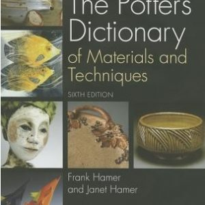 The Potter's Dictionary of Materials & Techniques - Frank Hamer and Janet Hamer